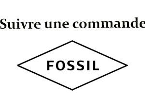 Suivre une commande Fossil